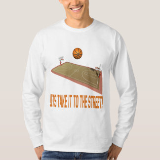 Take It To The Street T-Shirt