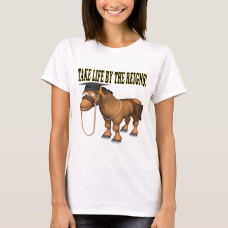 Take Life By The Reigns T-Shirt