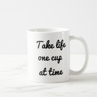 Take life one cup at time