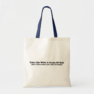 Take Life With A Grain Of Salt... Budget Tote Bag