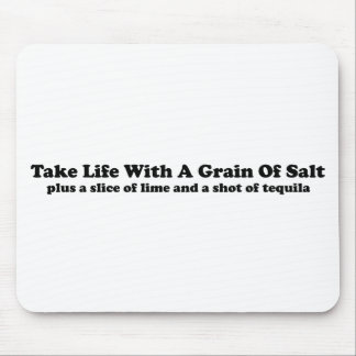 Take Life With A Grain Of Salt... Mouse Pad
