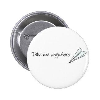 Take me anywhere button