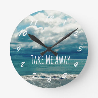 Take Me Away Beach Quote Round Wall Clock