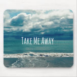 Take Me Away Beach Quote Mousepads