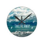 Take Me Away Beach Quote Round Wall Clock