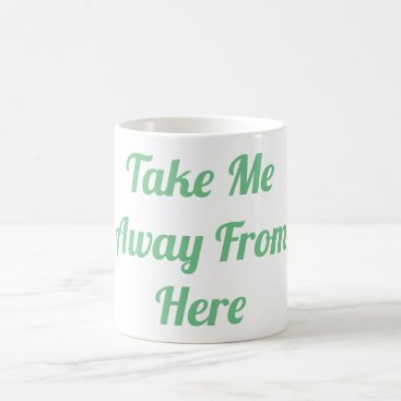 Beach Themed Take Me Away From Here Mug