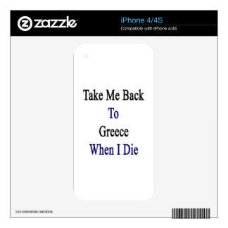 Take Me Back To Greece When I Die iPhone 4 Decal
