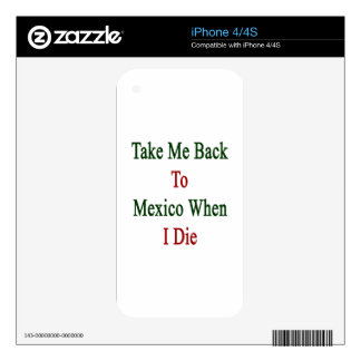 Take Me Back To Mexico When I Die iPhone 4S Decal