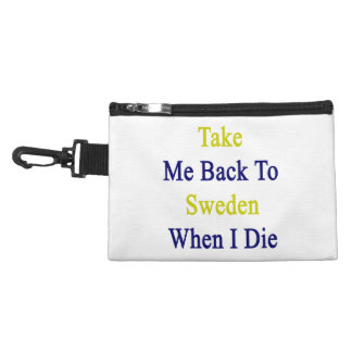 Take Me Back To Sweden When I Die Accessories Bag