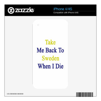 Take Me Back To Sweden When I Die Decal For iPhone 4