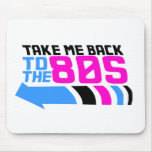 Take me Back to the 80s Mousepad