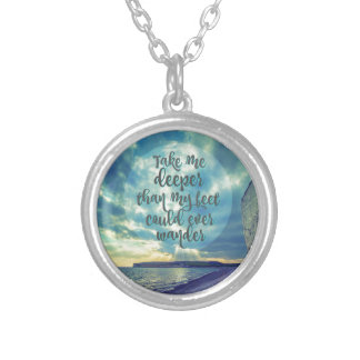 Take me Deeper than my Feet Could Ever Wander Silver Plated Necklace