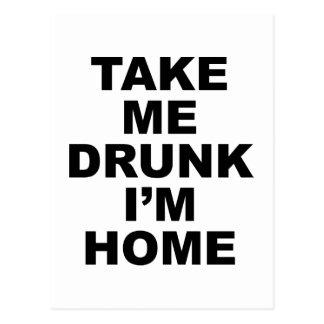 Take Me Drunk I'm Home Postcard