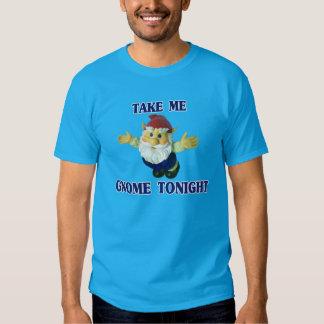 Take Me Gnome Tonight Shirt
