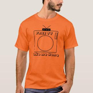 Take me Home, FREE TV T-Shirt