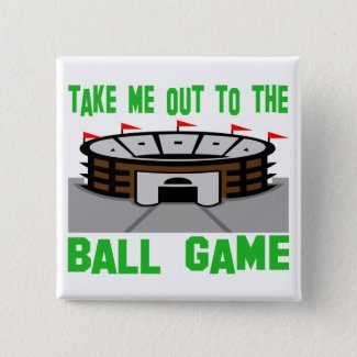 Take me out to the ball game pinback button