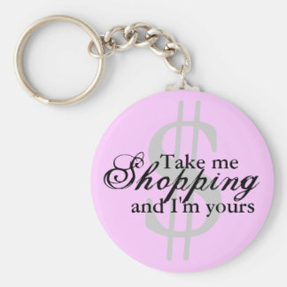 Take Me Shopping And I'm Yours Pink Key Chain