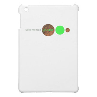 Take me to a greener planet. cover for the iPad mini