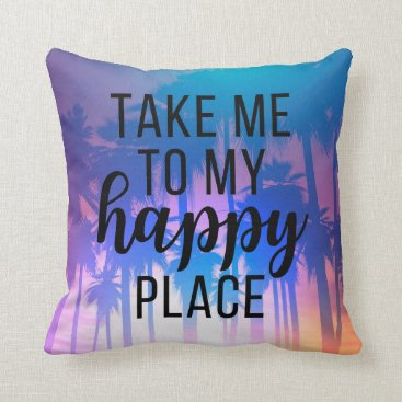 Beach Themed Take Me To My Happy Place Boho Beach & Palm Trees Throw Pillow