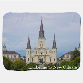 """""""...take me to New Orleans!"""" BABY BLANKET"""