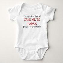 Take Me To Papa's Baby Infant Bodysuit