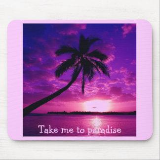 Take me to paradise mouse pad