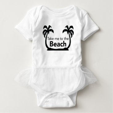 Beach Themed Take me to the Beach Baby Bodysuit