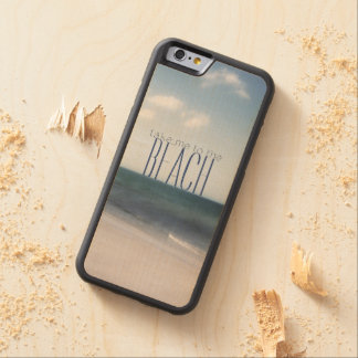 Take Me To The Beach Carved® Maple iPhone 6 Bumper Case