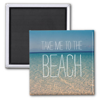 Take Me to the Beach Ocean Summer Blue Sky Sand 2 Inch Square Magnet