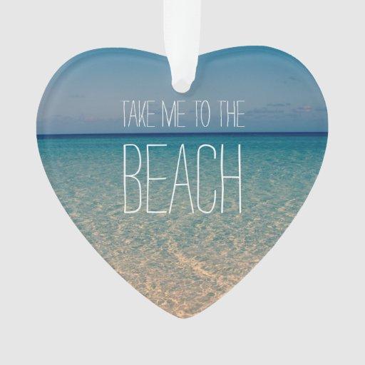 Take Me to the Beach Ocean Summer Blue Sky Sand