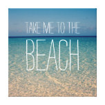 Take Me to the Beach Sea Water Blue Sky Gold Sand Canvas Print