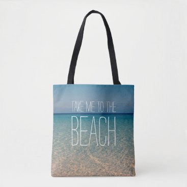 Beach Themed Take Me to the Beach Sea Water Blue Sky Ocean Sand Tote Bag