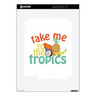 Take Me To The Fropics Decal For iPad 2