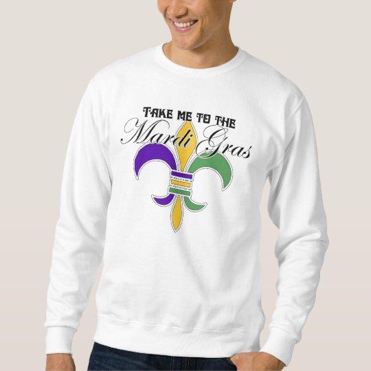 Take Me To The Mardi Gras Sweatshirt