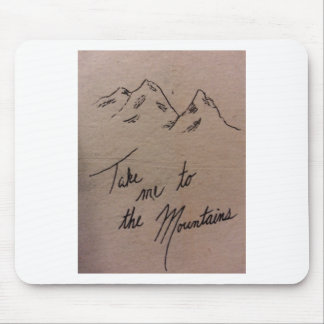 Take Me to the Mountains Mouse Pad