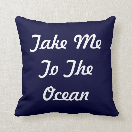 Take Me To The Ocean Beach House Pillow