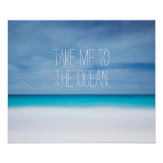 Take me to the ocean beach inspirational quote posters