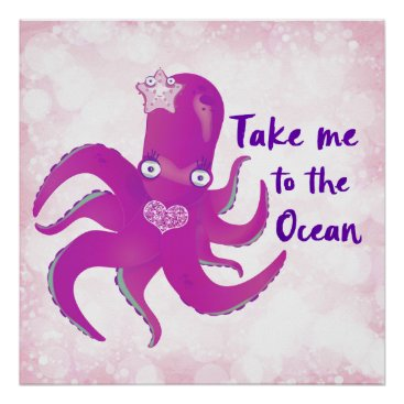 Beach Themed Take me to the Ocean Octopus Poster