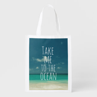 Take Me to the Ocean Quote Reusable Grocery Bag