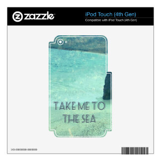 Take Me To The Sea quote iPod Touch 4G Skin