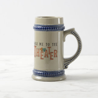 Take Me to The Theater Beer Stein