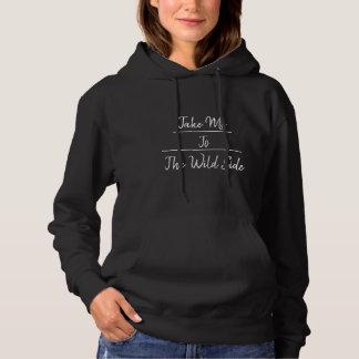 Take Me To The Wild Side Black Hoodie
