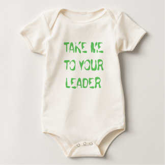TAKE ME TO YOUR LEADER BABY BODYSUIT