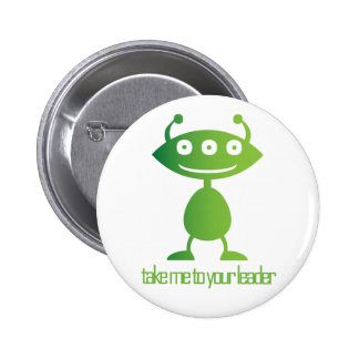 Take Me To Your Leader Button
