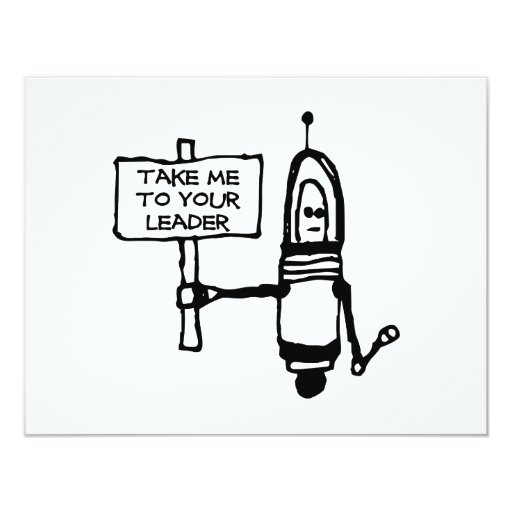 Take Me To Your Leader 4.25x5.5 Paper Invitation Card