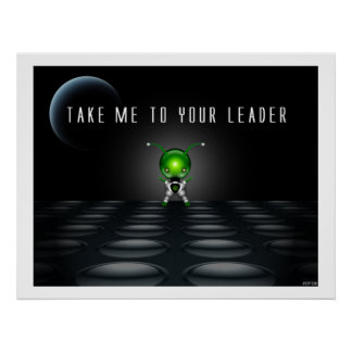 Take Me To Your Leader Posters