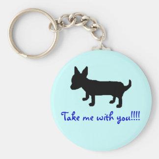 Take me with you!!!! Keychain