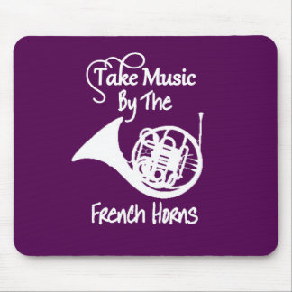 Take Music By the French Horns Funny Mouse Pad
