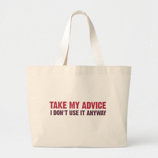 Take My Advice Bag
