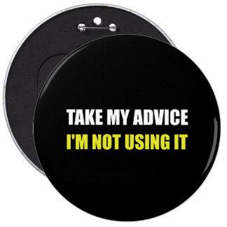 Take My Advice Pinback Button